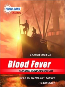 Blood Fever (Young James Bond Series #2)