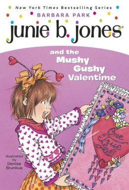 Junie B. Jones and the Mushy Gushy Valentine (Junie B. Jones Series #14)