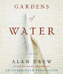 Gardens of Water: A Novel