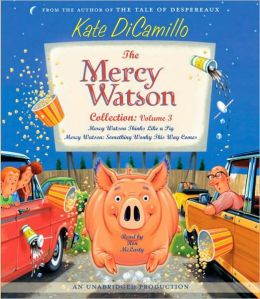 The Mercy Watson Collection, Volume 3: Mercy Watson Thinks Like a Pig; Mercy Watson: Something Wonky This Way Comes