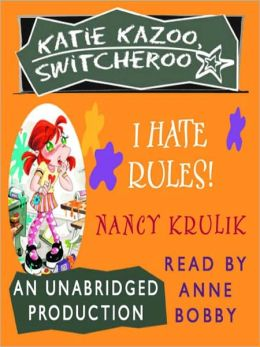 I Hate Rules! (Katie Kazoo, Switcheroo Series #5)