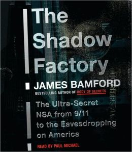 Shadow Factory: The Ultra-Secret NSA from 9/11 to the Eavesdropping on America