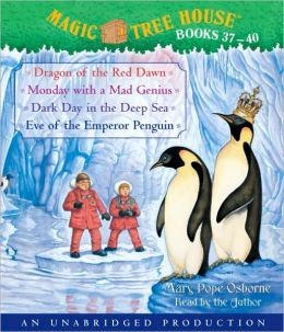 Magic Tree House: Dragon of the Red Dawn; Monday with a Mad Genius; Dark Day in the Deep Sea; Eve of the Emperor Penguin