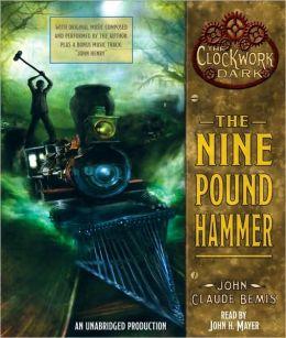The Nine Pound Hammer (The Clockwork Dark Series #1)