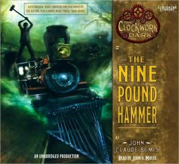 The Nine Pound Hammer (The Clockwork Dark Series #1)