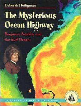 Mysterious Ocean Highway: Benjamin Franklin and the Gulf Stream