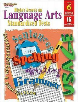 Higher Scores on Language Arts Standa: Student Workbook Grade 6 Language Arts