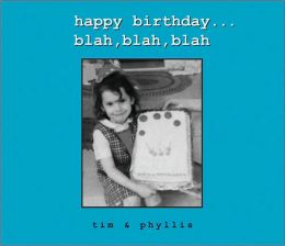 Happy Birthday... Blah, Blah, Blah