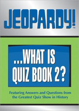 Jeopardy!: Featuring Answers and Questions from the Greatest Quiz Show in History