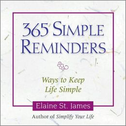 365 Simple Reminders: Ways to Keep Life Simple