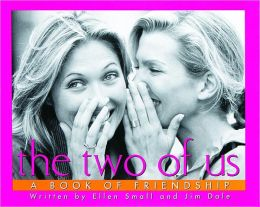 The Two Of Us A Book Of Friendship