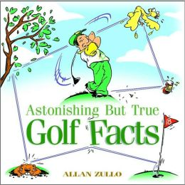 Astonishing But True Golf Facts