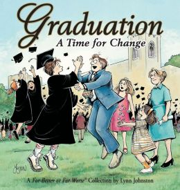 Graduation: A Time For Change: A For Better or For Worse Collection