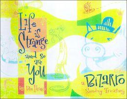Life Is Strange and So Are You: A Bizarro Sunday Treasury