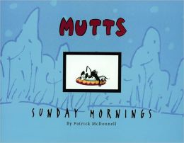 Sunday Mornings: A Mutts Treasury