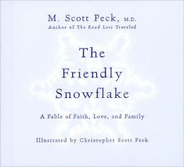 Friendly Snowflake: A Fable of Faith, Love and Family