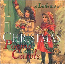A Little Book of Christmas Poems and Carols