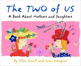The Two of Us: A Book about Mothers and Daughters