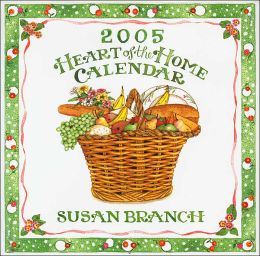 2005 Susan Branch Heart of the Home Wall Calendar