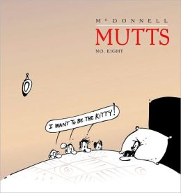 I Want to Be the Kitty: Mutts Collection #8