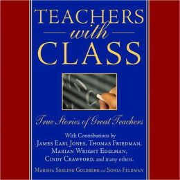 Teachers with Class: True Stories of Great Teachers