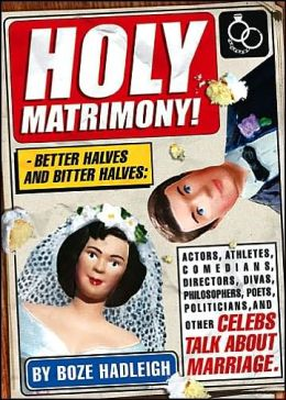 Holy Matrimony!: Better Halves and Bitter Halves