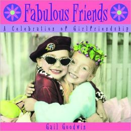 Fabulous Friends: A Celebration of Girlfriendship