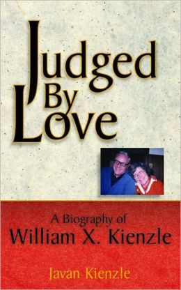 Judged by Love: A Biography of William X. Kienzle