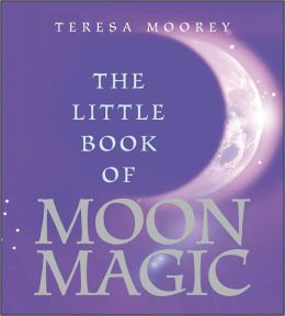 The Little Book of Moon Magic Little Gift Book