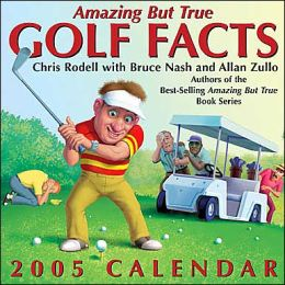 2005 Amazing But True Golf Facts Day-to-Day Calendar