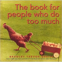 Book for People Who Do Too Much, The (UK)