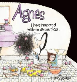 Agnes: I Have Tampered With the Divine Plan