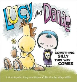 Lucy and Danae: Something Silly This Way Comes (Lucy and Danae Collection)