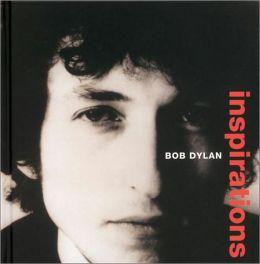 Bob Dylan: Inspirations