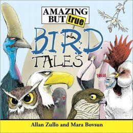 Amazing but True Bird Tales