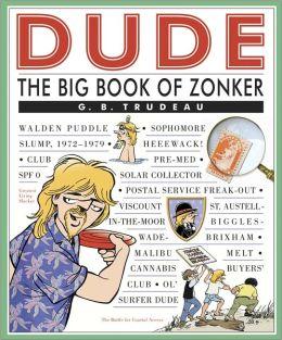 Dude: The Big Book of Zonker: A Doonesbury Book