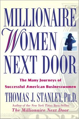 Millionaire Women Next Door: The Many Journeys of Successful American Businesswomen