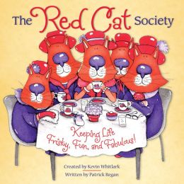 The Red Cat Society: Keeping Life Frisky, Fun, and Fabulous!