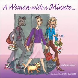 A Woman with a Minute...