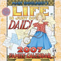 2007 Mary Engelbreit Life Is Just So Daily Wall Calendar