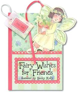 Fairy Wishes for Friends: A Little Pocket Book of Friendly Thoughts