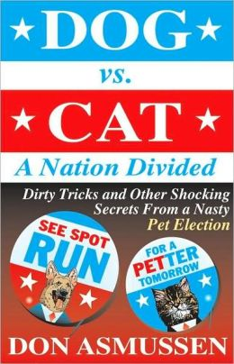 Dog vs. Cat: A Nation Divided: Dirty Tricks and Other Shock