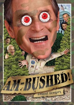 Am-Bushed!: More Chronicles of Government Stupidity