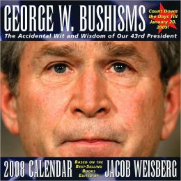 2008 George W. Bushisms Box Calendar