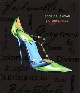 2008 Just the Right Shoe Engagement Calendar
