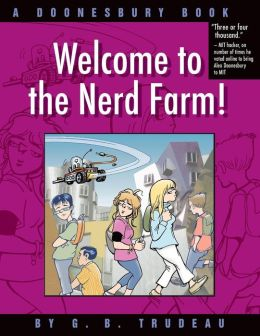 Welcome to the Nerdfarm!: A Doonesbury Book