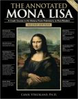 Book Cover Image. Title: The Annotated Mona Lisa:  A Crash Course in Art History from Prehistoric to Post-Modern, Author: Carol Strickland
