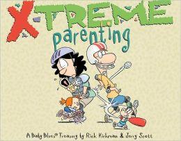 X-Treme Parenting: A Baby Blues Treasury