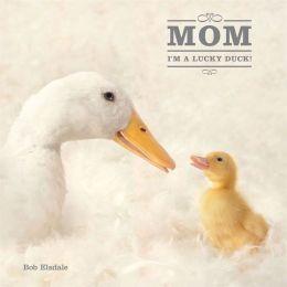 Mom, I'm a Lucky Duck Little Gift Book