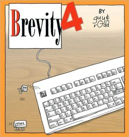 Brevity 4: Another Collection of Fine Comics Selected by Guy and Rodd